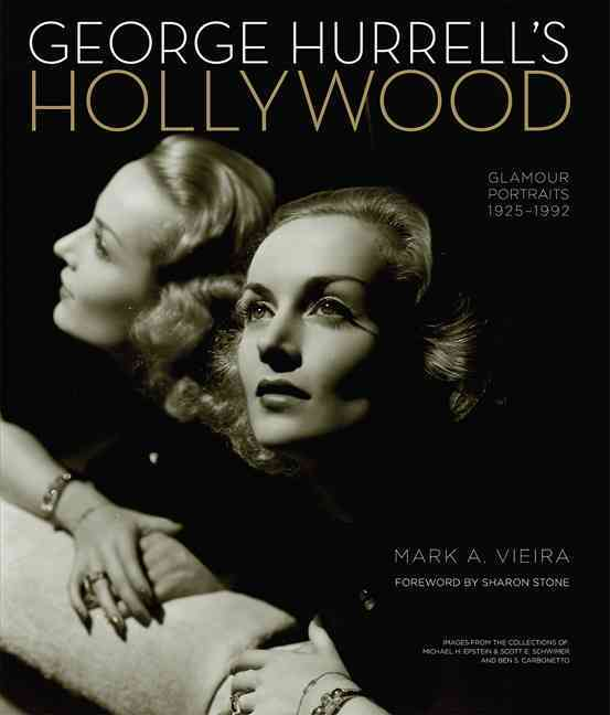 George Hurrell's Hollywood By Vieira, Mark A./ Stone, Sharon (FRW)